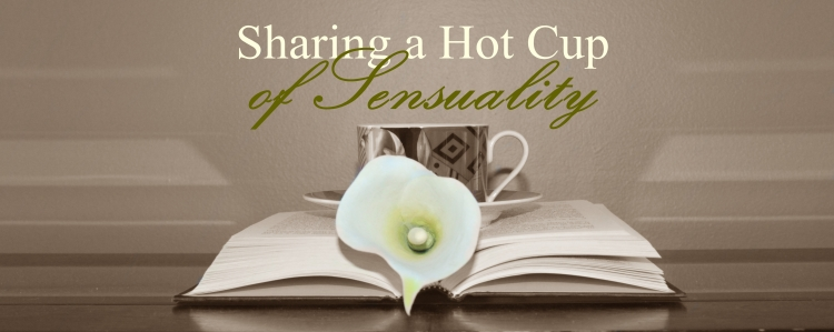 Sharing a Hot Cup of Sensuality (header for site)1